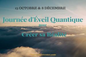 Journée D'Eveil Quantique pour créer sa réalité personnelle et professionnelle